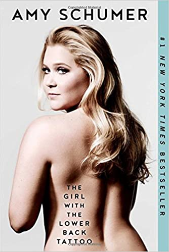 The Girl with the Lower Back Tattoo by Amy Schumer (Paperback)