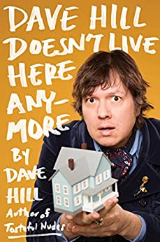 Dave Hill Doesn't Live Here Anymore by Dave Hill (Hardcover)