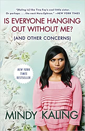 Is Everyone Hanging Out Without Me? (And Other Concerns) by Mindy Kaling (Paperback)