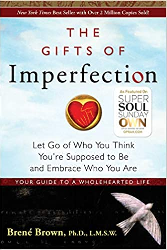 The Gifts of Imperfection: Let Go of Who You Think You're Supposed to Be and Embrace Who You Are (Paperback)