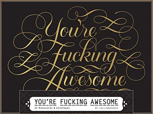 You're Fucking Awesome Notecards: 12 Notecards & Envelopes