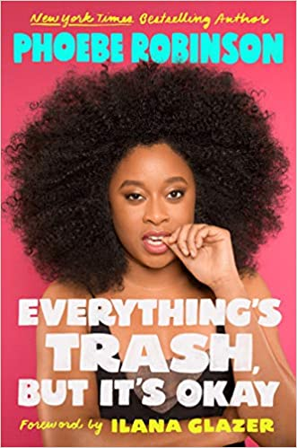 Everything's Trash, But It's Okay by Phoebe Robinson (Paperback)