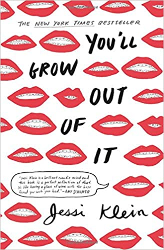 You'll Grow Out of It by Jessi Klein (Paperback)
