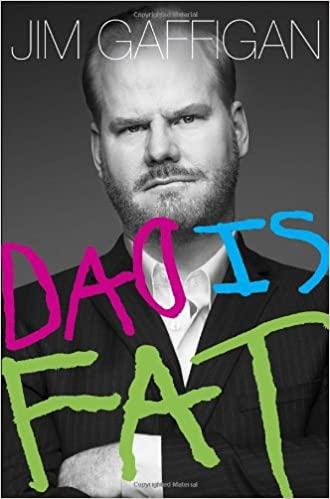 Dad Is Fat by Jim Gaffigan (Hardcover)