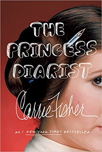 The Princess Diarist by Carrie Fisher (Paperback)