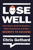 Lose Well by Chris Gethard (Hard or Soft Cover)