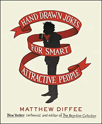 Hand Drawn Jokes for Smart Attractive People by Matthew Diffee (Hardcover)