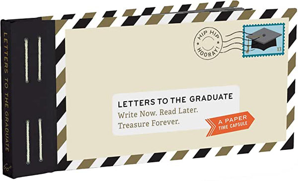 Letters to the Graduate: Write Now. Read Later. Treasure Forever.