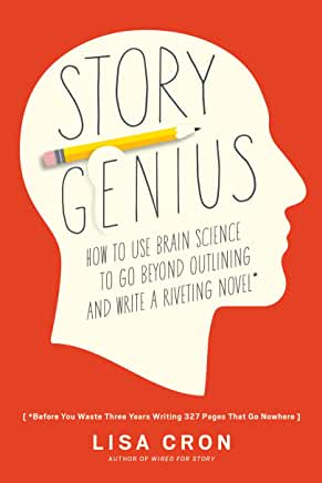 Story Genius: How to Use Brain Science to Go Beyond Outlining and Write a Riveting Novel (Before You Waste Three Years Writing 327 Pages That Go Nowhere) by Lisa Cron (Paperback)
