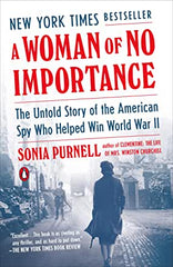 A Woman of No Importance: The Untold Story of the American Spy Who Helped Win World War II (Paperback)