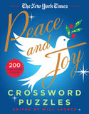 The New York Times Peace and Joy Crossword Puzzles: 200 Easy to Hard Puzzles