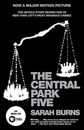 The Central Park The Central Park Five: The Untold Story Behind One of New York City's Most Infamous Crimes (Paperback)