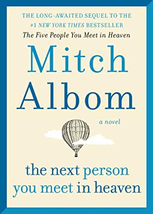 The Next Person You Meet in Heaven by Mitch Albom (Hardcover)