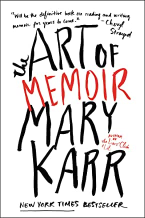 The Art of Memoir by Mary Karr (Paperback)