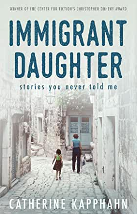 Immigrant Daughter by Catherine Kapphahn (Paperback)