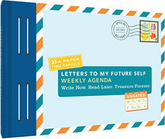 Letters to My Future Self Weekly Agenda: Write Now. Read Later. Treasure Forever.