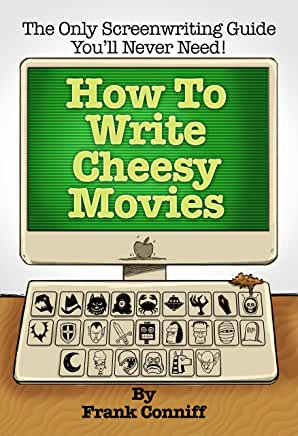 How To Write Cheesy Movies by Frank Conniff (Paperback)