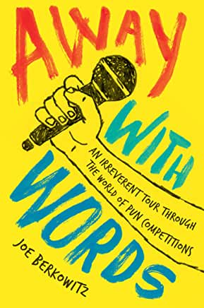 Away With Words: An Irreverent Tour Through the World of Pun Competitions