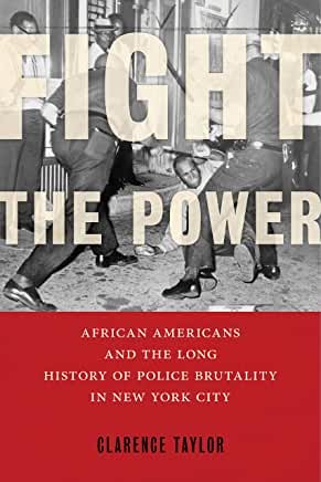 Fight the Power: African Americans and the Long History of Police Brutality in New York City (Hardcover)