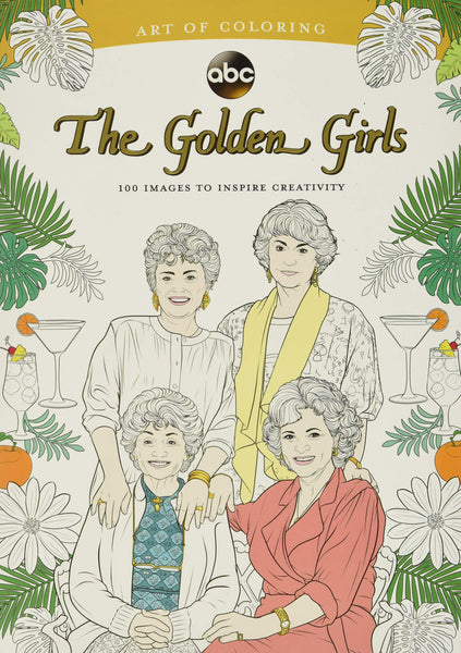 Art of Coloring: Golden Girls: 100 Images to Inspire Creativity (Paperback)