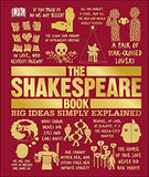 The Shakespeare Book (Big Ideas Simply Explained) by DK