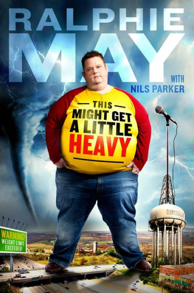 This Might Get a Little Heavy: A Memoir by Ralphie May (Hardcover)