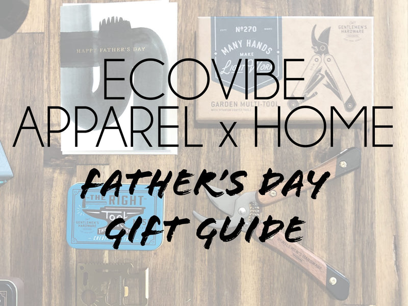 Father's Day Gift Guide 2019-EcoVibe Apparel