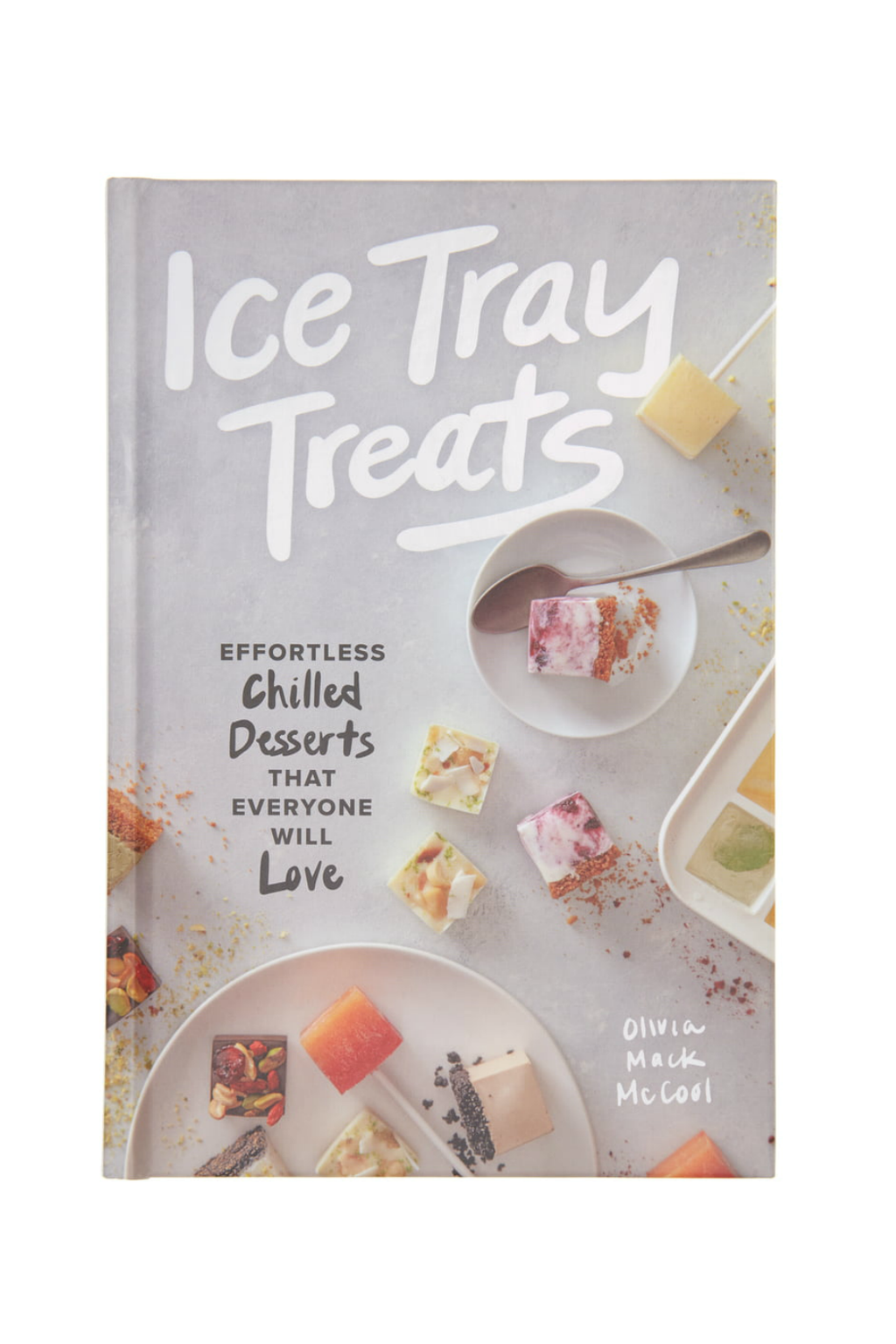 Ice Tray Treats by Olivia Mack McCool