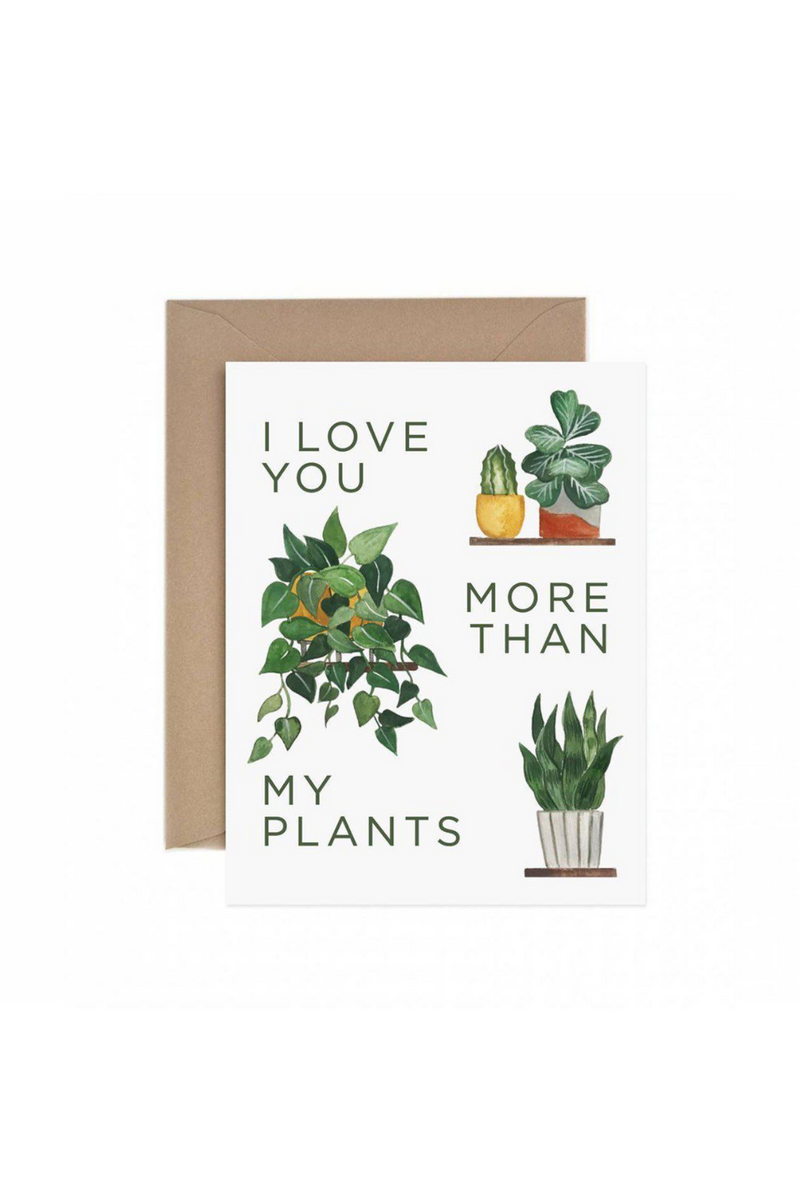 Paper Anchor Co. I Love You More Than My Plants Greeting Card