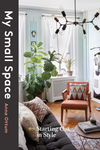 My Small Space: Starting Out in Style by Anna Ottum