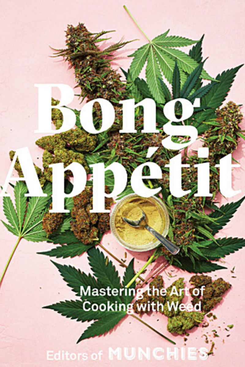 Bong Appétit: Mastering the Art of Cooking with Weed by MUNCHIES