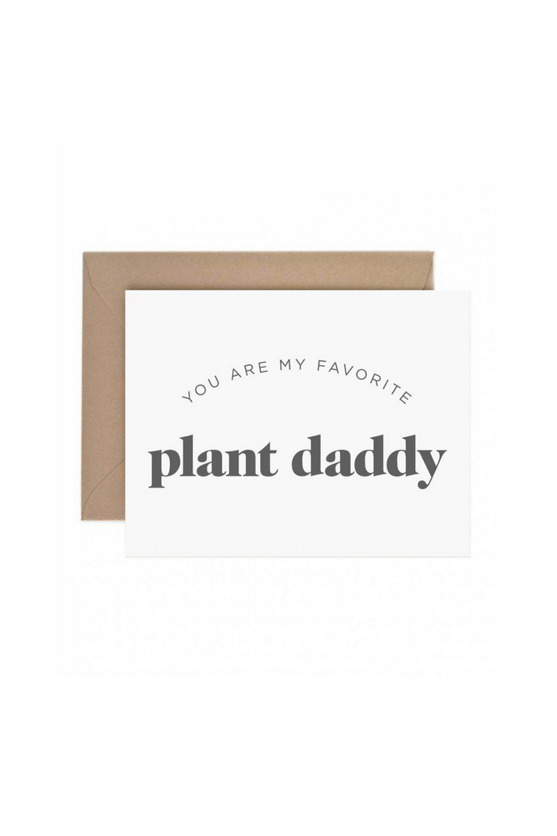 Paper Anchor Co. My Favorite Plant Daddy Greeting Card