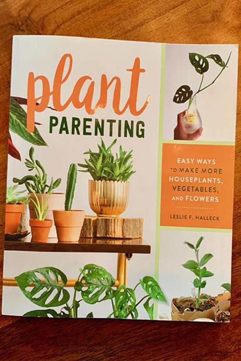 Plant Parenting by Leslie F. Halleck
