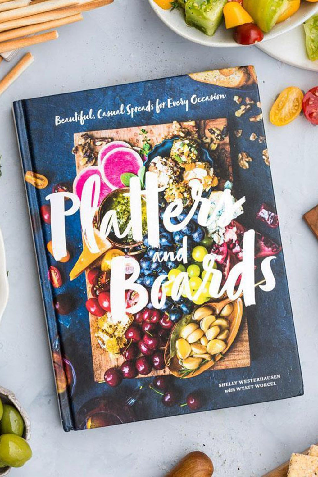 Platters and Boards: Beautiful, Casual Spreads for Every Occasion  By Shelly Westerhausen