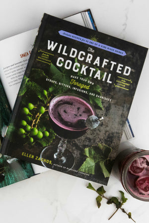 The Wildcrafted Cocktail: Make Your Own Foraged Syrups, Bitters, Infusions and Garnishes by Ellen ZachosThe Wildcrafted Cocktail: Make Your Own Foraged Syrups, Bitters, Infusions and Garnishes  By Ellen Zachos