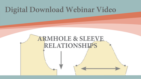 Webinar Video-Armhole Sleeve Relationships (Digital Download)