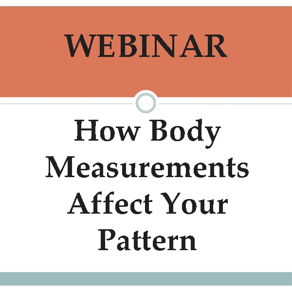 Webinar -Body Measurements and How they Impact the Pattern