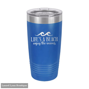Life's a Beach Enjoy the Waves Tumbler - TWB20-WAVES-RBL - Viv & Lou