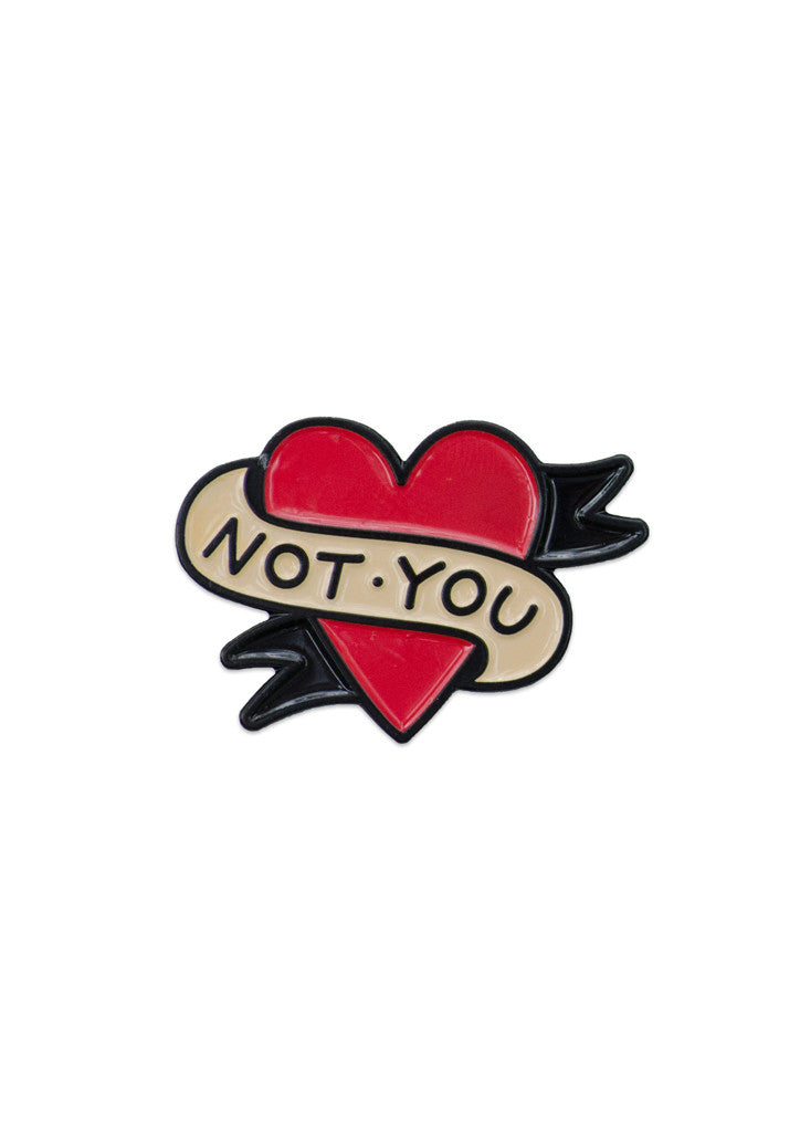 'Not You' Lapel Pin by Steen Jones
