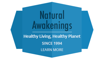 Natural Awakenings - Healthy Living, Healthy Plant since 1994