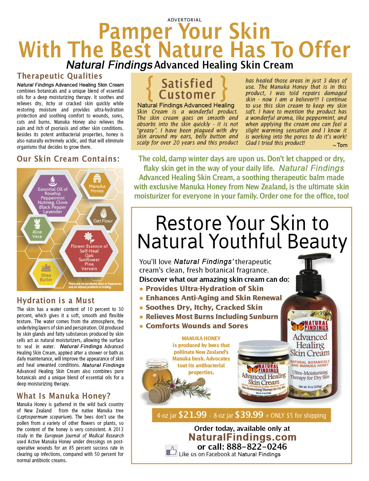 Natural Findings Advanced Healing Skin Cream combines botanicals and a unique blend of essential oils for a deep moisturizing therapy.