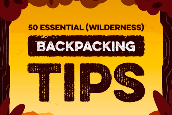 50 Essential Backpacking Tips