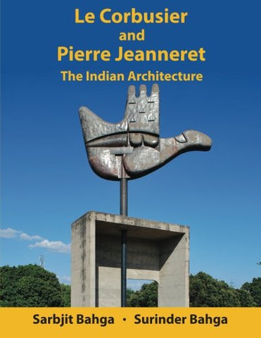 Le Corbusier and Pierre Jeanneret: The Indian Architecture