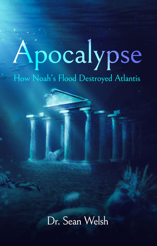 Apocalypse: How Noah's Flood Destroyed Atlantis