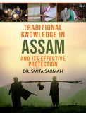Traditional Knowledge in Assam and its Effective Protection