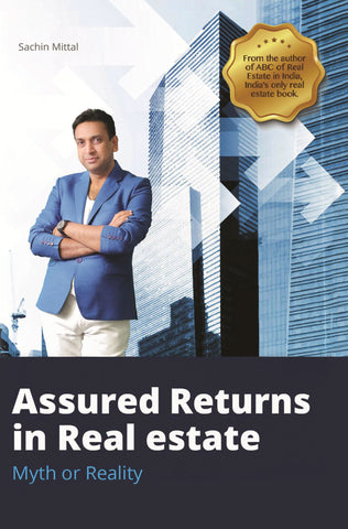 Assured Returns in Real Estate: Myth or Reality