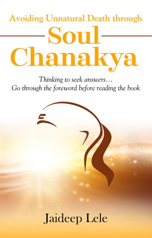 Avoiding Un-Natural Death through Soul Chanakya