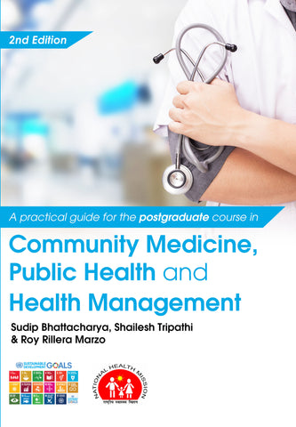 A Practical Guide for the Postgraduate Course in Community Medicine, Public Health and Health Management - [Edition 2]