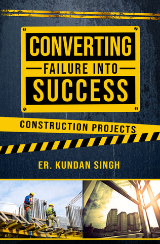 Converting Failure into Success - Construction Projects
