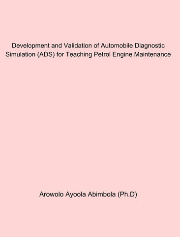 Development and Validation of Automobile Diagnostic Simulation (ADS) for Teaching Petrol Engine Maintenance